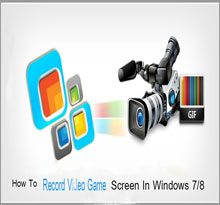 How To Record Video Game Screen In Windows7/8