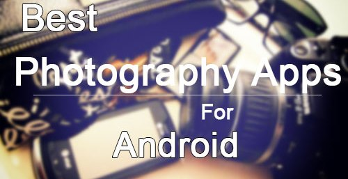 Best-Photography-Apps-For-Android