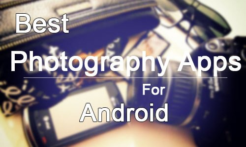 Best Photography Apps For Android (Free)
