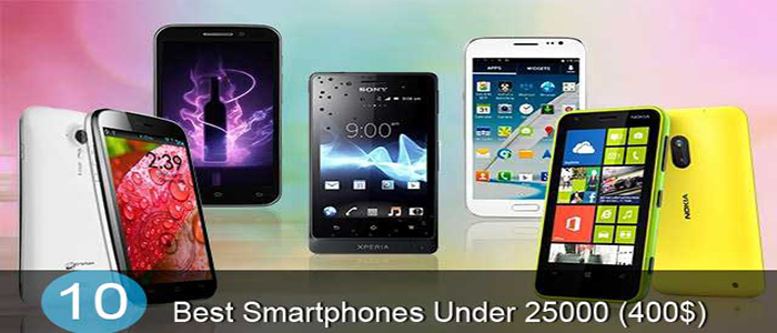 10 Best Smartphones Under 25000 INR (400$)