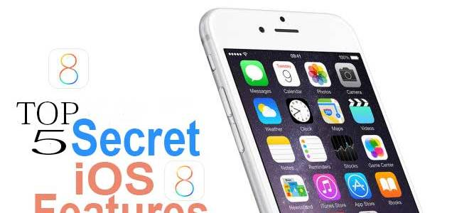 Top 5 Secret iOS 8 Features Apple Fans Should To Know