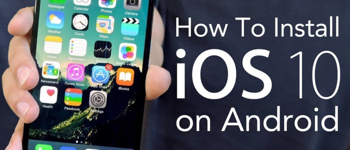 How To Install iOS 10 on Android – Make Your Android Phone Look Like iPhone