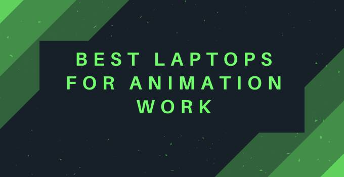 Best Laptop for Animation Work