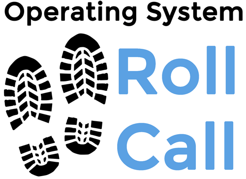 Operating System Roll Call