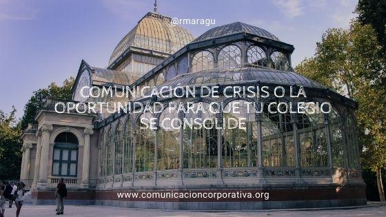 Cómo detectar una crisis de comunicación, y pasos para gestionarla en un colegio.