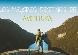 MEJORES DESTINOS DE AVENTURA
