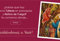 """Nuevos Talleres en parroquias y Retiros de Fuego nos invitan a """"decidirnos a vivir"""""""