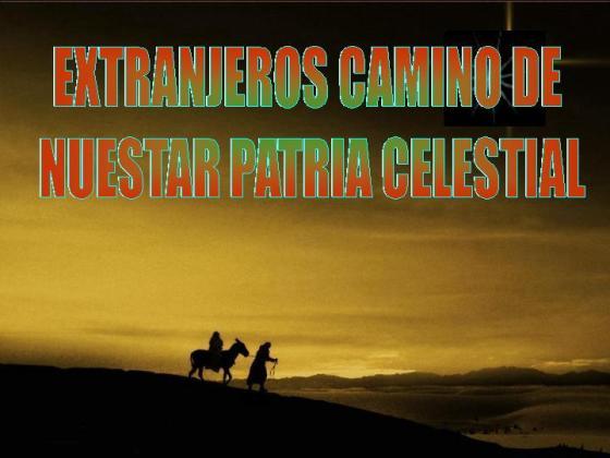 Insp. EXTRANJEROS CAMINO DE NUESTRA PATRIA CELESTIAL - Pedro Rufian