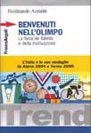 Benvenuti nellOlimpo. La forza del talento e della motivazione. LItalia e le sue medaglie da Atene 2004 a Torino 2006