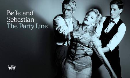 """Belle and Sebastian – """"The Party Line"""""""