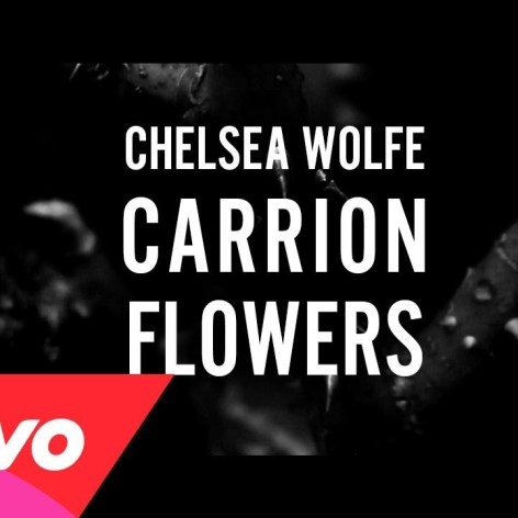 """Chelsea Wolfe – """"Carrion Flowers"""""""