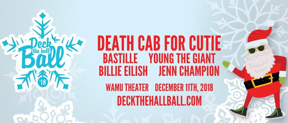 Deck The Hall Ball 2018 ft. Death Cab For Cutie + Bastille + Young The Giant + Billie Eilish + Jenn Champion at KeyArena