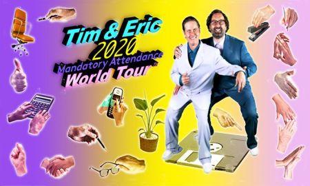 tim-and-eric-2020-mandatory-attendance-world-tour-tickets_03-04-20_17_5d86dfa39bbec