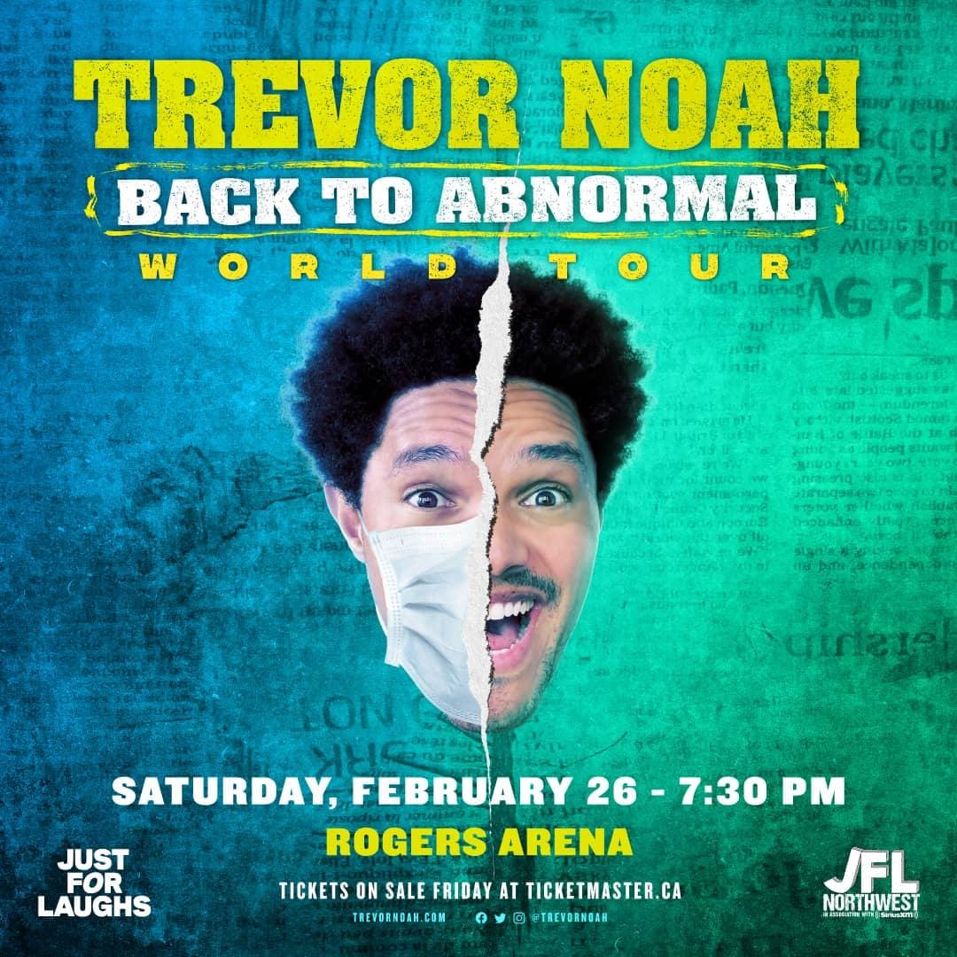 trevor noah jfl northwest 2022 rogers arena vancouver just for laughs back to abnormal tour