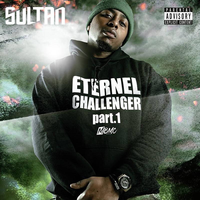 """thumbnail Sultan Eternel Challenger Part.1 Cover Mixtape - Sultan : """"J'ai fait Éternel Challenger pour les gens qui m'attendaient"""""""