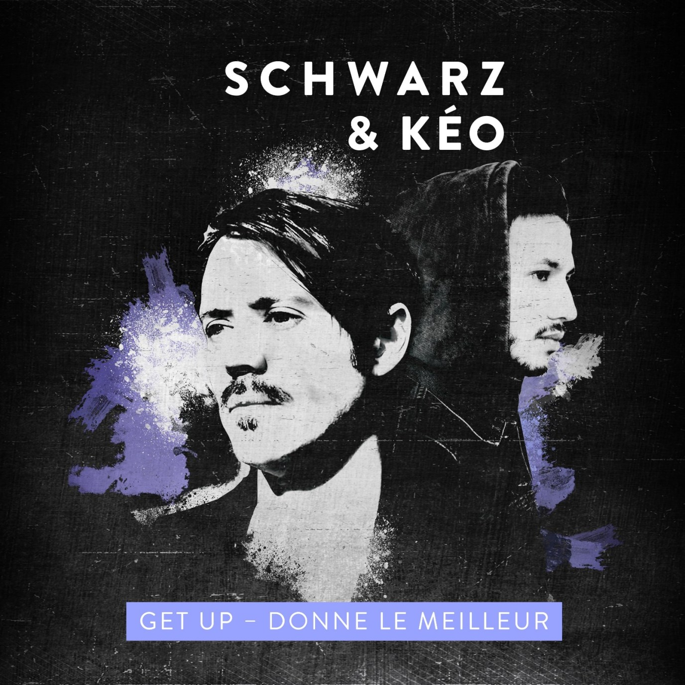 "Schwarz KÉO Get Up Donne Le Meilleur Cover Single - Kéo et Schwarz lancent un message d'espoir dans ""Get Up"""