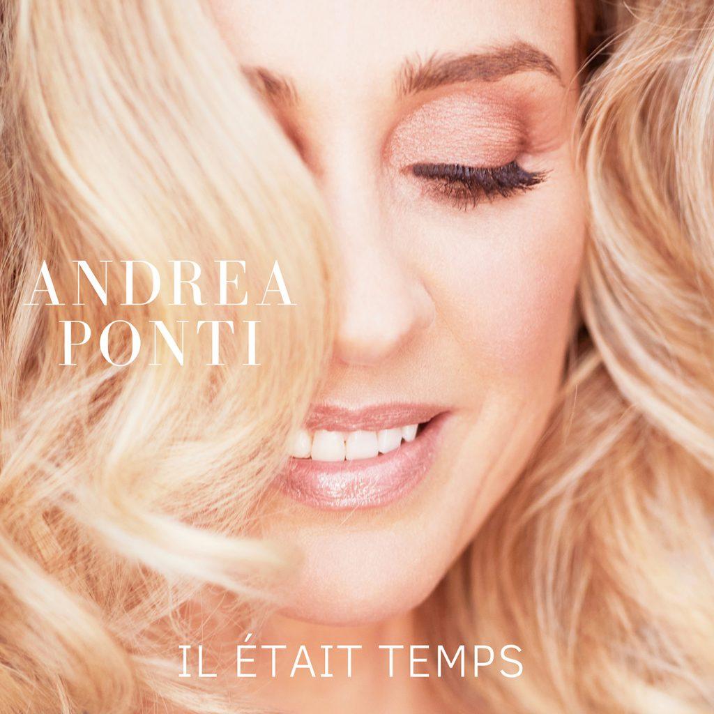 """IL ETAIT TEMPS cover ANDREA PONTI PNG 1024x1024 - Andréa Ponti se lance dans la chanson avec """"Il était temps"""""""