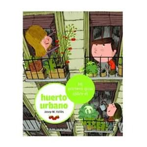 mi primera guia huerto urbano Los 7 mejores libros de educación ambiental para niños