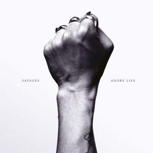 Savages - Adore Life. Photo: the skinny.com