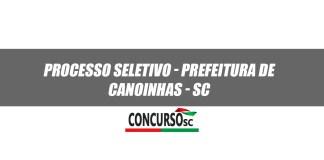 Processo Seletivo - Prefeitura de Canoinhas - SC