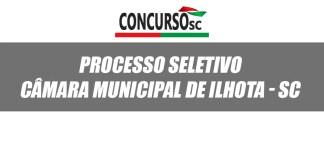 Câmara Municipal de Ilhota - SC divulga edital para processo seletivo