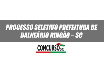 Processo Seletivo Prefeitura Municipal de Balneário Rincão – SC