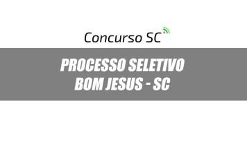 Processo Seletivo Prefeitura de Bom Jesus - SC
