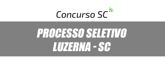 Processo Seletivo Luzerna SC