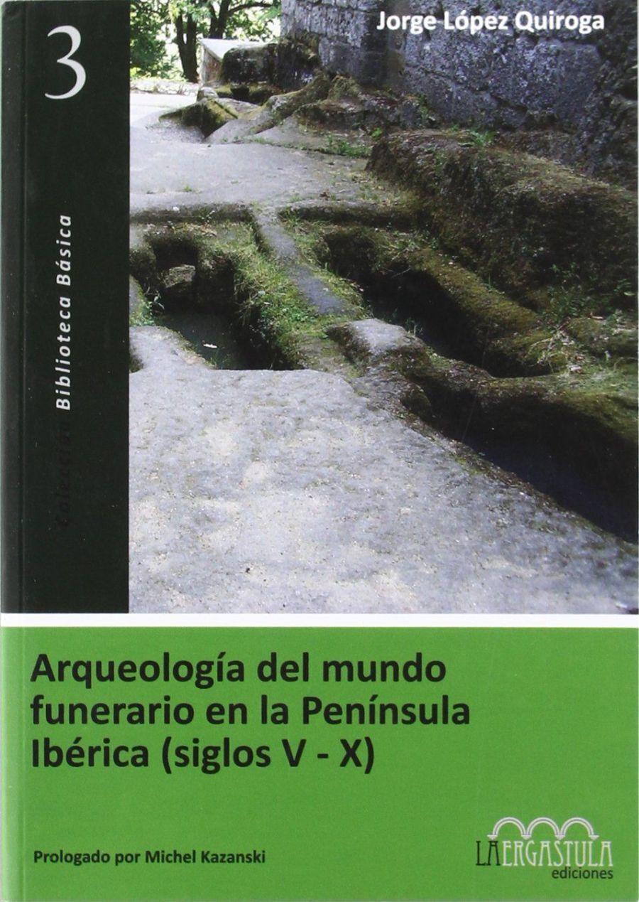Arqueología del mundo funerario en la península Ibérica (siglos V-X) Book Cover