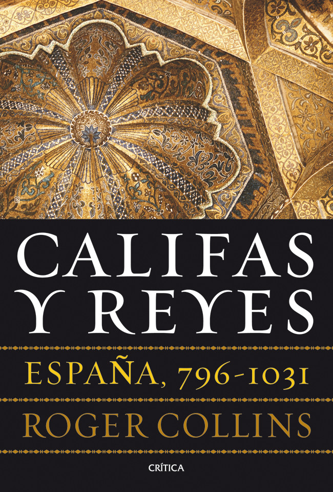 Califas y Reyes: España, 796-1031 Book Cover