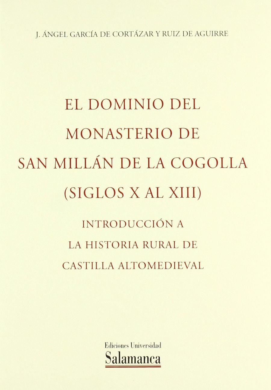El dominio del Monasterio de San Millán de la Cogolla (siglos X a XIII). Introducción a la historia rural de Castilla altomedieval Book Cover