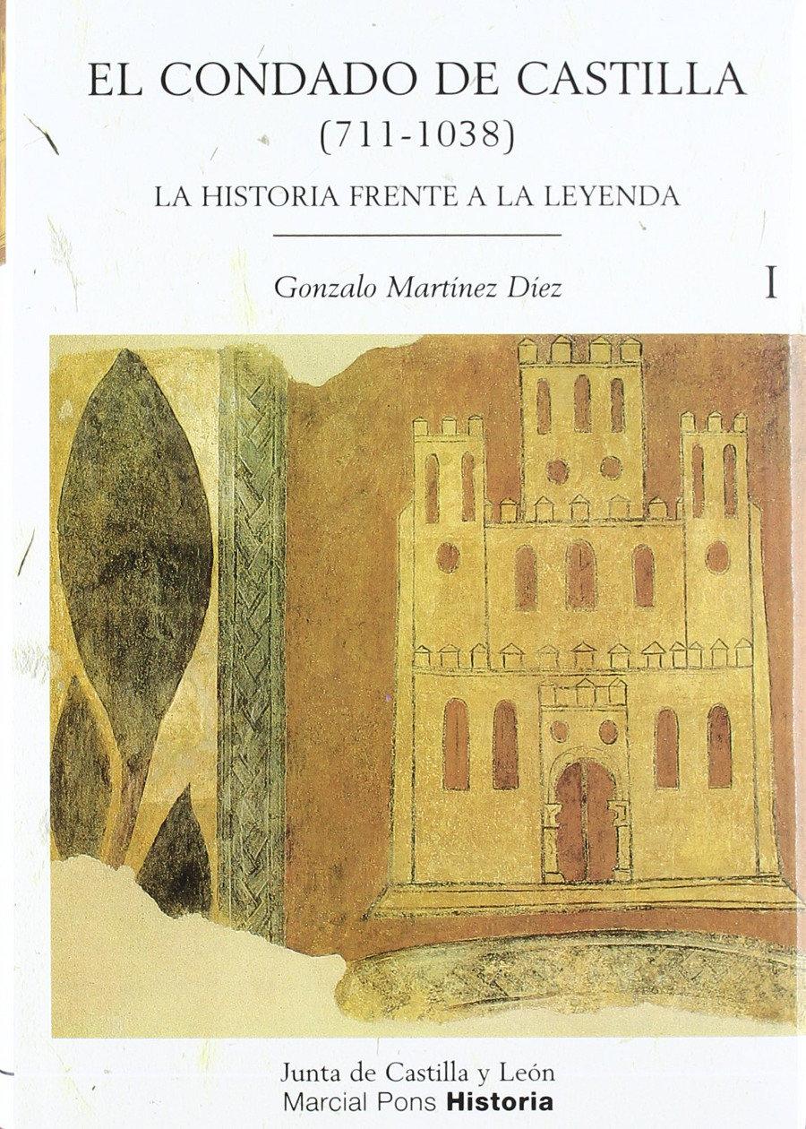El Condado de Castilla (711-1038): La historia frente a la leyenda 2 vol. Book Cover