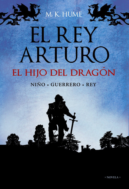 El rey Arturo: El hijo del dragón Book Cover