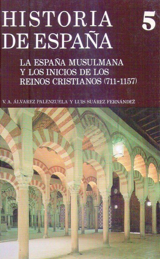 La España musulmana y los inicios de los reinos cristianos (711 - 1369) Book Cover