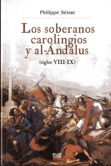 Los soberanos carolingios y al-Ándalus (siglos VIII-IX) Book Cover