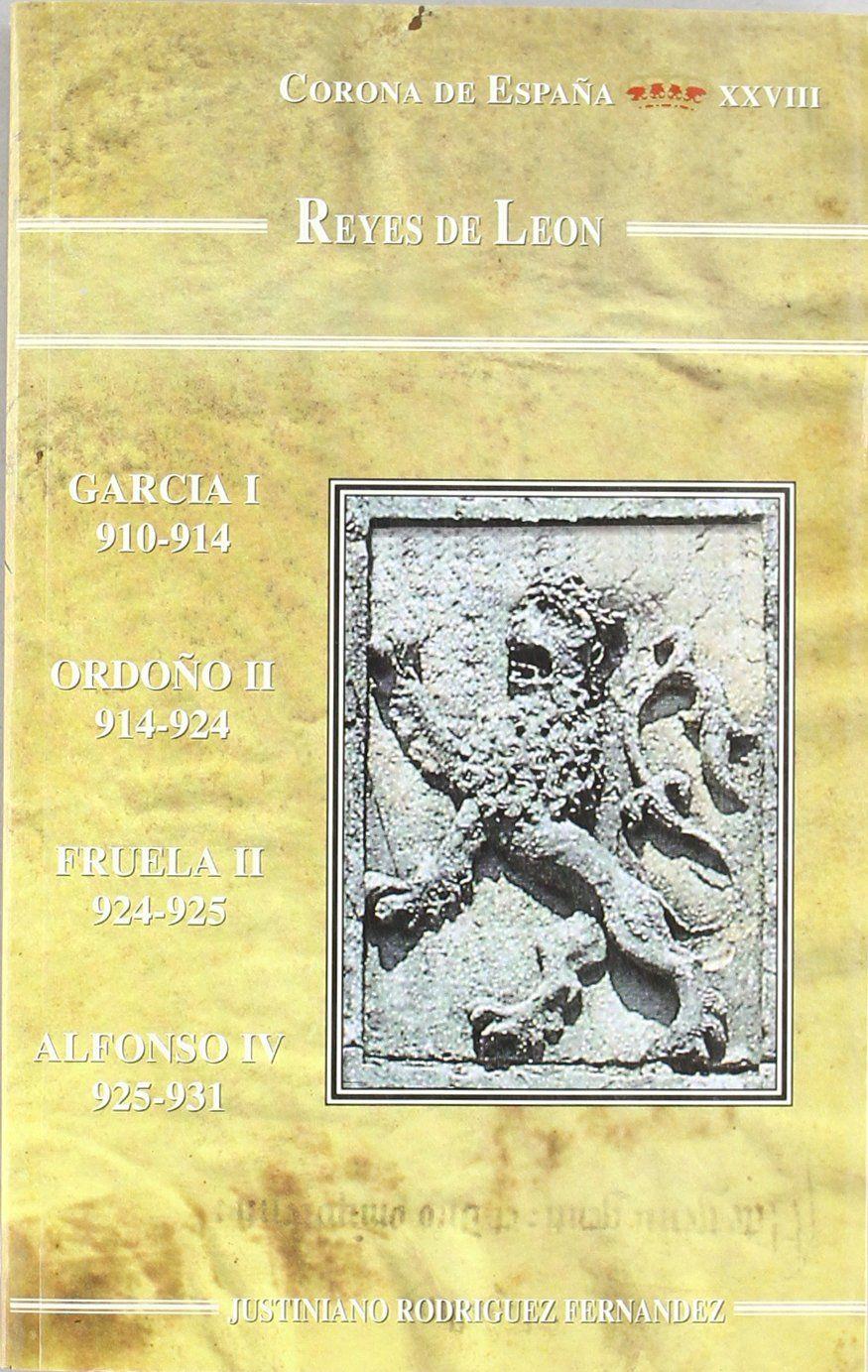 Reyes de León : García, Ordoño II, Fruela I, Alfonso IV Book Cover