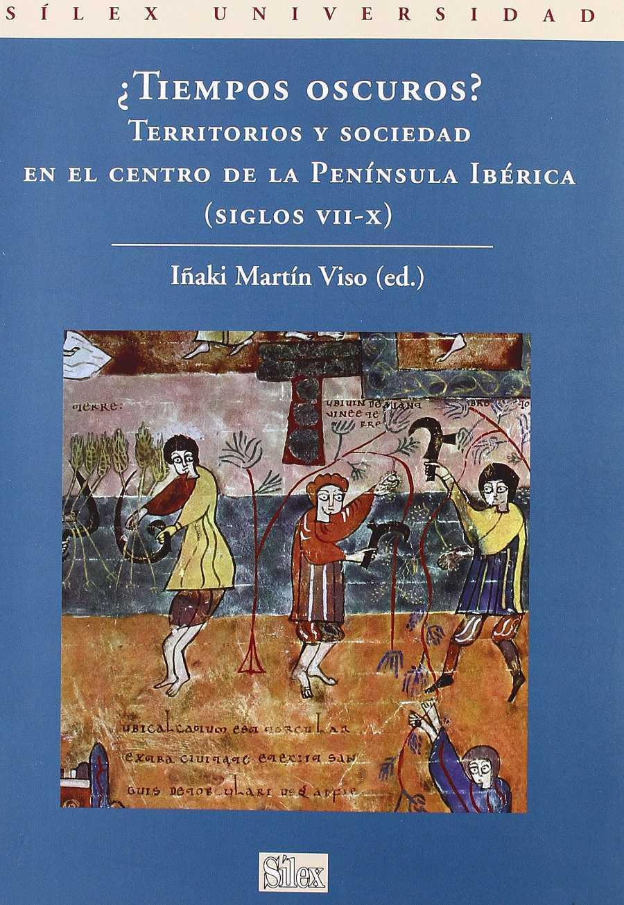 ¿Tiempos oscuros? Territorios y sociedad en el centro de la Península Ibérica (siglos VII-X) Book Cover