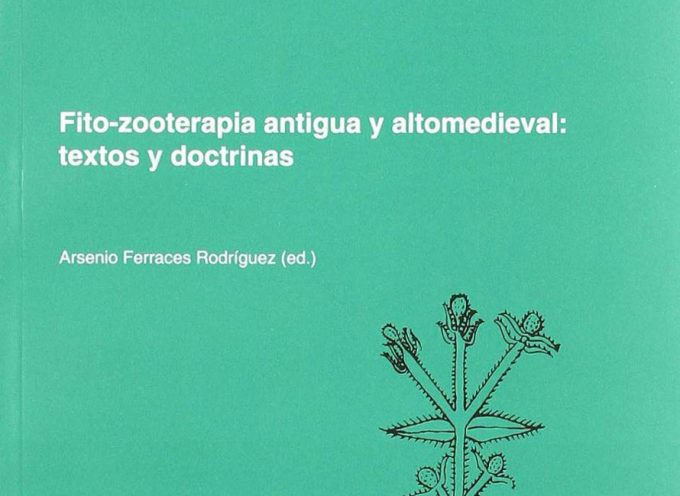 Fito-zooterapia antigua y altomedieval. Textos y doctrinas