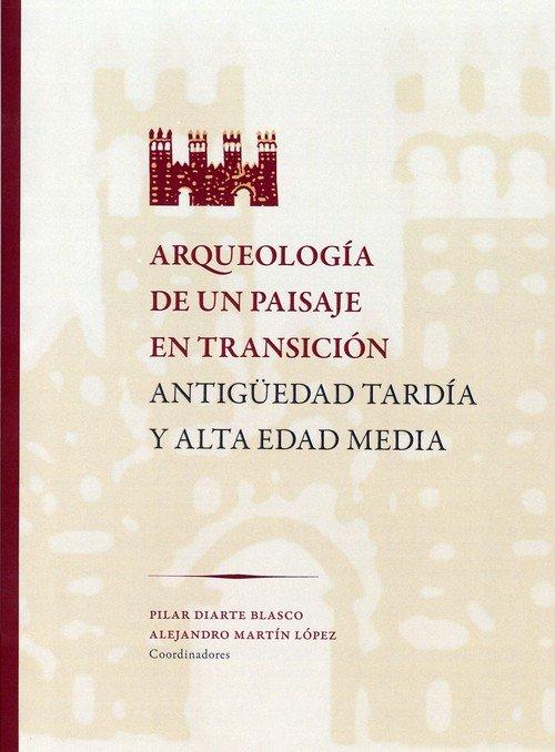 Arqueología de un paisaje en transición. Antigüedad tardía y alta Edad Media Book Cover