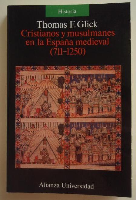 Cristianos y musulmanes en la España medieval (711-1250) Book Cover