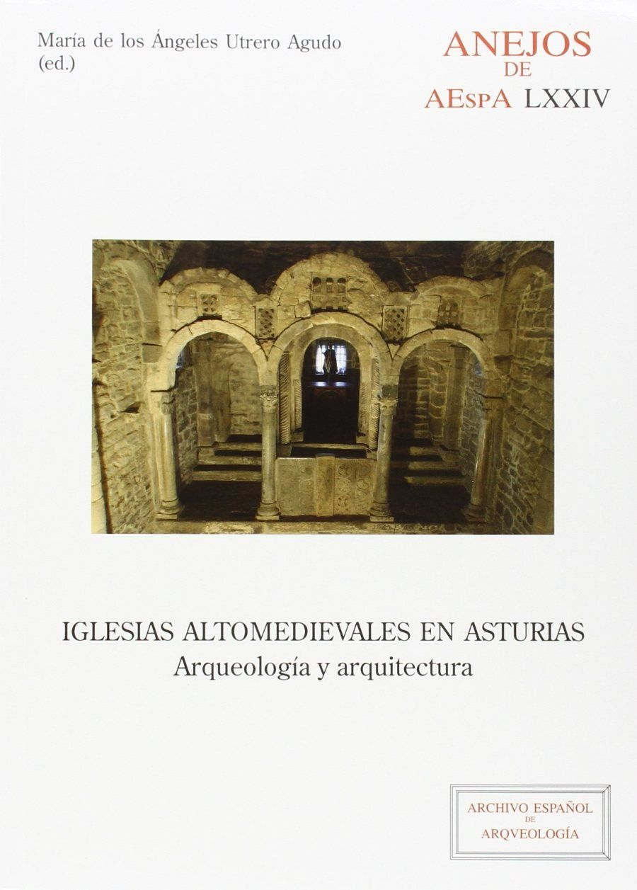 Iglesias altomedievales en Asturias: arqueología y arquitectura Book Cover