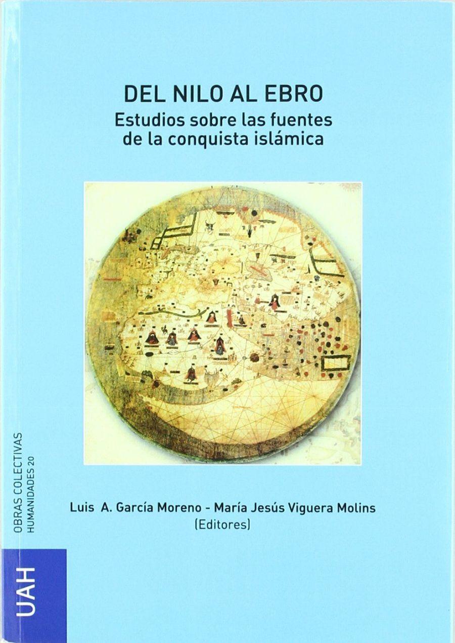 Del Nilo al Ebro. Estudios sobre las fuentes de la conquista islámica Book Cover