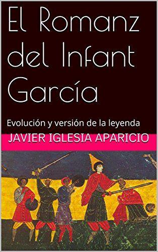 El Romanz del Infant García: Evolución y versiones de la leyenda Book Cover