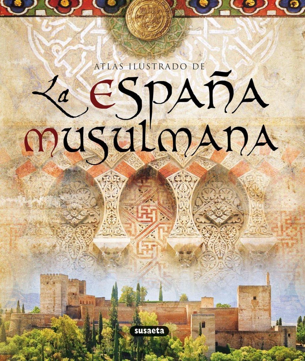 Atlas ilustrado de la España Musulmana