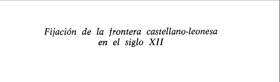 Fijación de la frontera castellano-leonesa en el siglo XII