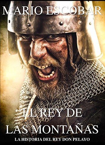 El rey de las montañas: La historia de Don Pelayo Book Cover