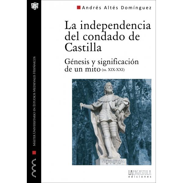 La independencia del condado de Castilla: Génesis y significación de un mito (ss. XIX-XXI) Book Cover
