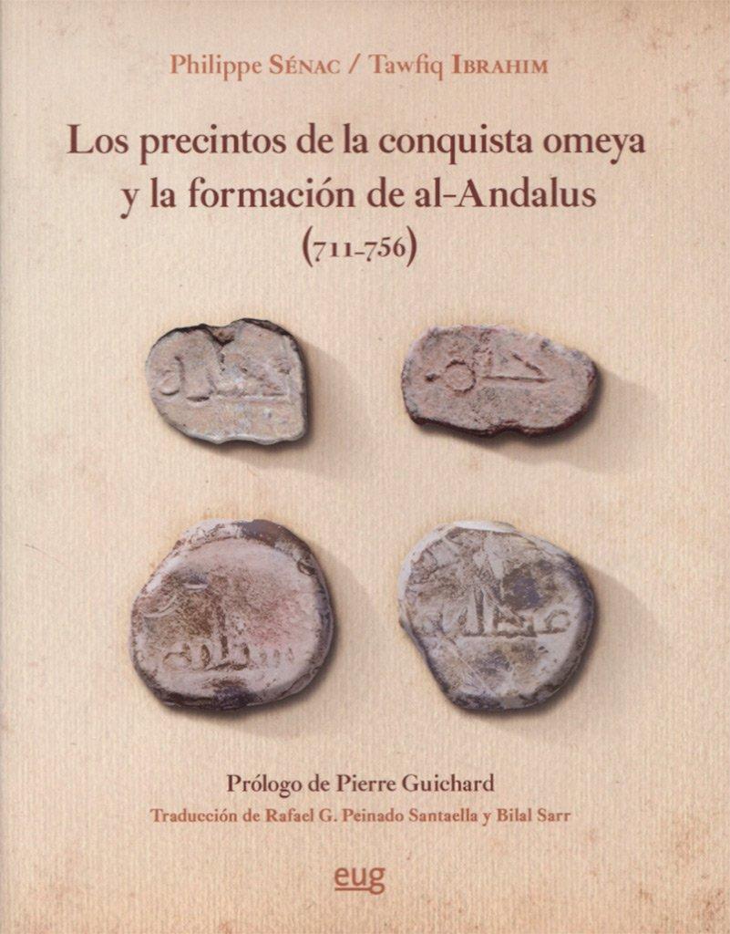 Los precintos de la conquista omeya y la formación de al-Ándalus (711-756) Book Cover