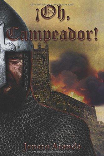¡Oh, Campeador!: La otra cara del héroe Book Cover