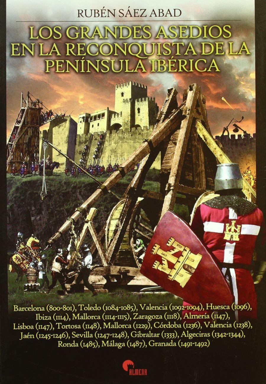 Los grandes asedios en la reconquista de la Península Ibérica Book Cover